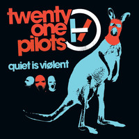 twenty one pilots - quiet is viølent ep