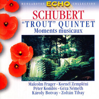 "Karoly Botvay - Schubert: Piano Quintet in A Major, ""Trout"" / 6 Moments Musicaux, D. 780"