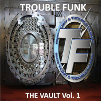 Trouble Funk - The Vault, Vol. 1