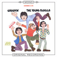 The Young Rascals - Groovin' (Mono)