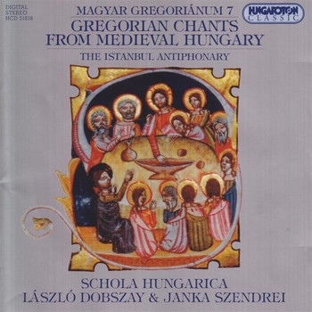 Schola Hungarica - Gregorian Chants From Medieval Hungary, Vol.  7 - Istanbul Antiphonary (The)