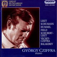 Gyorgy Cziffra - Cziffra, Gyorgy: Piano Works by Liszt, Schumann, Balakirev, Field, Hummel and Cziffra