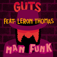 Guts - Man Funk (feat. Leron Thomas) - Single