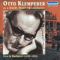 Otto Klemperer - Klemperer, Otto: Otto Klemperer As A Bach and Wagner Conductor (1948-1950)