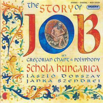 Schola Hungarica - Gregorian Chant And Polyphony - The Story of Job