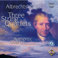 Authentic Quartet - Albrechtsberger: String Quartets Nos. 4, 5 and 6