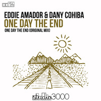 Eddie Amador & Dany Cohiba - One Day the End (Original Mix)