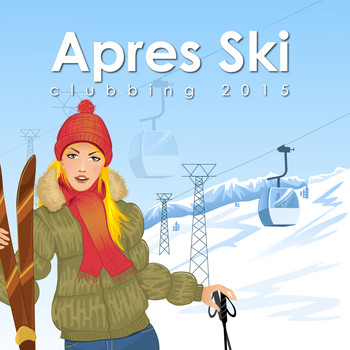 Various Artists - Après Ski Clubbing 2015 (Explicit)