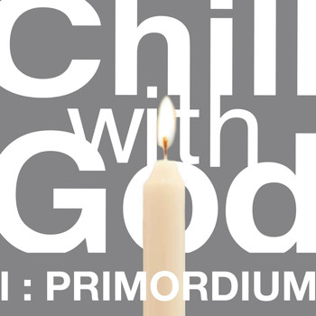 The Scientists - Chill With God I : Primordium