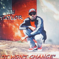 Ty Taylor - It Won't Change