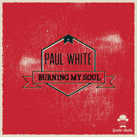 Paul White - Burning My Soul