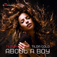 Tildbros feat. Tilda Gold - About a Boy