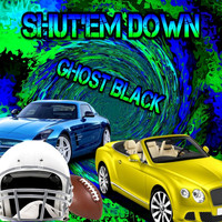 Ghost Black - Shut'em Down