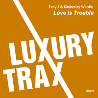 Tony S & Kimberley Wardle - Love Is Trouble