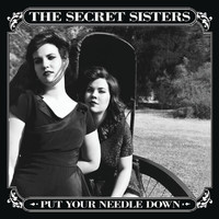 The Secret Sisters - Put Your Needle Down (Deluxe)