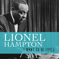 Lionel Hampton - I Want to Be Loved