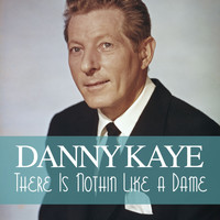Danny Kaye - There Is Nothin Like a Dame