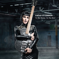 Sinéad O'Connor - I'm Not Bossy, I'm the Boss (Deluxe Version)