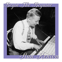 Stan Kenton - Begin The Beguine