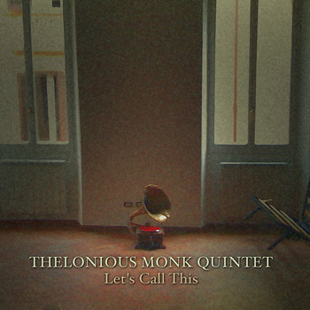 Thelonious Monk Quintet - Let's Call This
