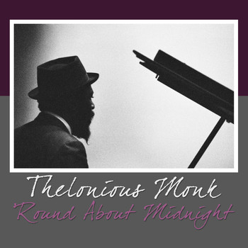 Thelonious Monk - 'Round About Midnight