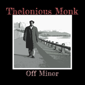 Thelonious Monk - Off Minor