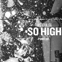 Wiz Khalifa - So High (feat. Ghost Loft)