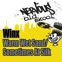 Winx - Warm Wet Sand / Sometimes As Silk