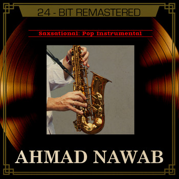 Ahmad Nawab - Saxsational: Pop Instrumental