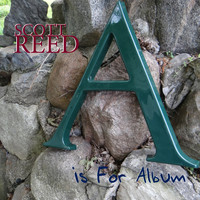 Scott Reed - A Is For Album