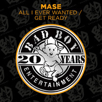 Mase - All I Ever Wanted / Get Ready (Explicit)