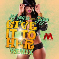 Mr Vegas - Give It To Her Dancehall Remix (Feat. Gage)