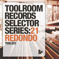 Various Artists - Toolroom Records Selector Series: 21 Redondo