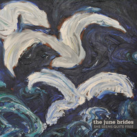 The June Brides - She Seems Quite Free