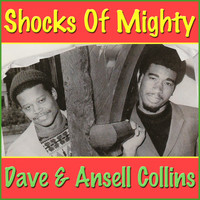 Dave & Ansell Collins - Shocks Of Mighty