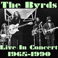 The Byrds - The Byrds; Live In Concert 1965-1990