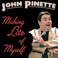 John Pinette - Making Lite Of Myself
