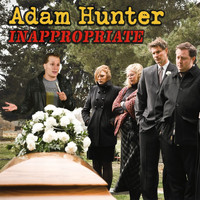 Adam Hunter - Inappropriate