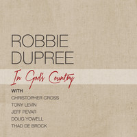 Robbie Dupree - In God's Country