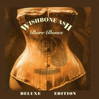 Wishbone Ash - Bare Bones Deluxe Edition