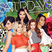 The Saturdays - What Are You Waiting For? (Remixes)