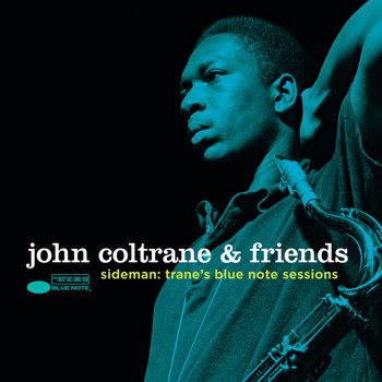 Various Artists - John Coltrane & Friends - Sideman: Trane's Blue Note Sessions