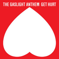 The Gaslight Anthem - Get Hurt (Deluxe)