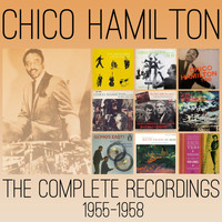 Chico Hamilton - The Complete Recordings: 1955-1958