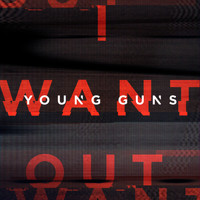 Young Guns - I Want Out (Single Version)