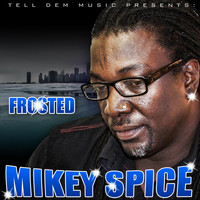 Mikey Spice - Frosted
