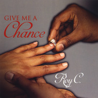 Roy C - Give Me a Chance