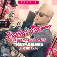 Robbie Rivera - That Summer (Kiss the Rain), Vol. 2