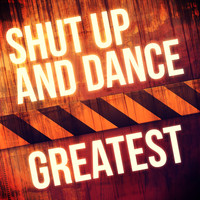 Shut Up & Dance - Greatest - Shut Up & Dance