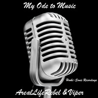 Arealliferebel & Viper - My Ode 2 Music (Explicit)